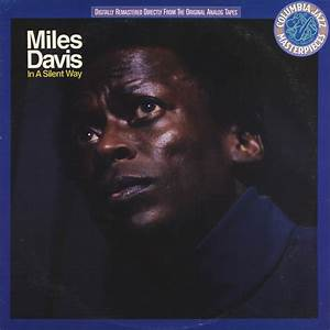 Miles Davis - In A Silent Way (Vinyl, LP, Album) at Discogs