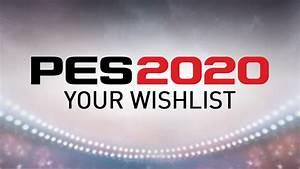 Pes 2020 Wishlist  U2013 Fifplay