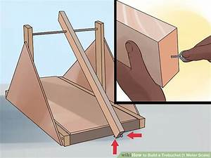 How to Build a Trebuchet (1 Meter Scale) (with Pictures ...