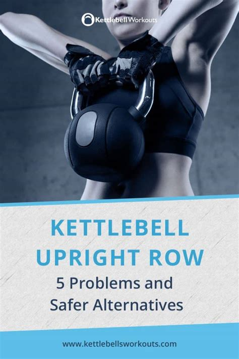 kettlebell upright row alternatives safer exercise problems kettlebellsworkouts exercises there cringe peoples fear alternative safety makes them clean performing