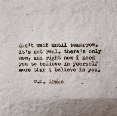 Dont Wait Too Long For Someone Quotes