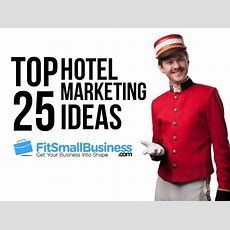 25 Hotel Marketing Ideas