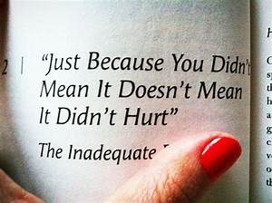 Just because yo... Hurt Meaning Quotes