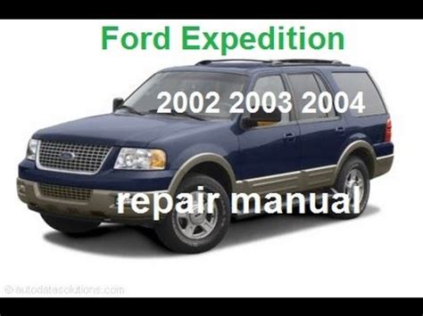 car repair manuals online pdf 2003 ford expedition lane departure warning ford expedition 2002 2003 2004 service repair manual youtube
