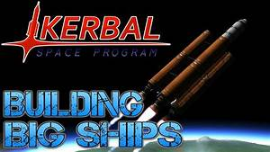 Kerbal Space Program - Part 6 | BUILDING BIG SHIPS - YouTube
