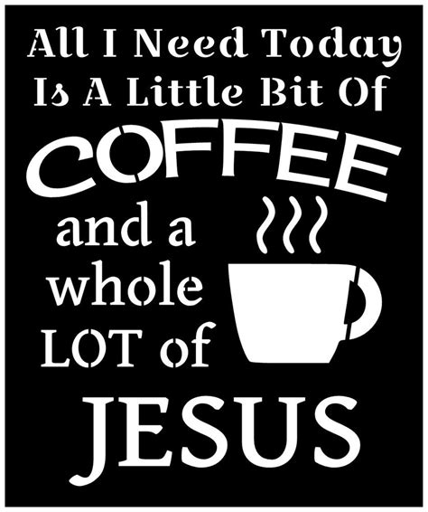 primitive stencil for signs all i need today is coffee and jesus 626 ebay