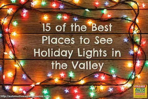 lights holiday places valley arizona virginia season phoenix repair tis spectacular displays auto