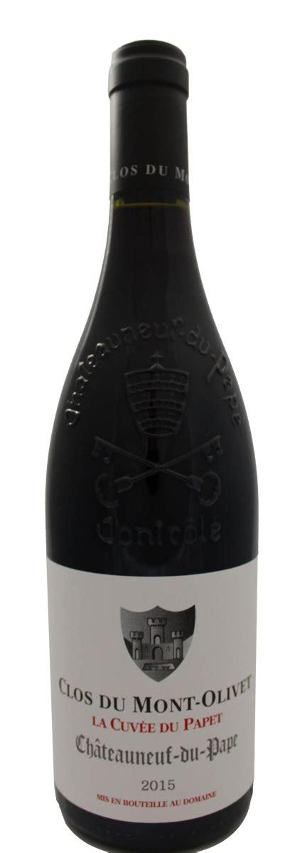clos du mont olivet ch 226 teauneuf du pape cuv 233 e du papet 2015 les vins concaves
