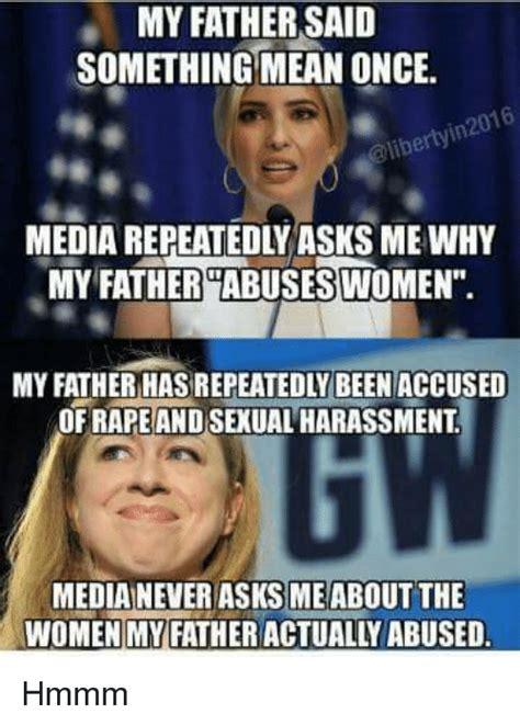 Harassment Meme - 25 best memes about mean mean memes