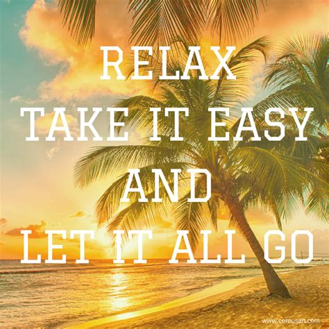 relax beach take easy quotes go let sayings ocean cereusart bum saying hawaii meme vacation place inspirational zen travel