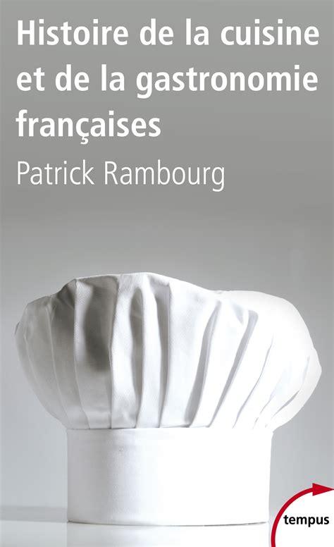 171 histoire de la cuisine et de la gastronomie fran 231 aises 187 183 rambourg