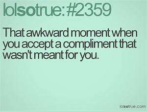 Love Awkward Moment Quotes. QuotesGram