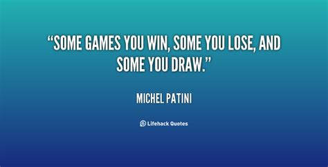 Win Some You Lose Some Quotes