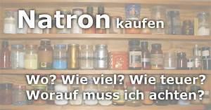 Natron Gegen Gerüche : natron kaufen worauf ist zu achten und was kostet es household zero waste and lifehacks ~ Markanthonyermac.com Haus und Dekorationen