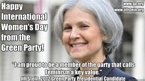 Jill Stein Memes - jill stein international womens day 2013 memes quickmeme
