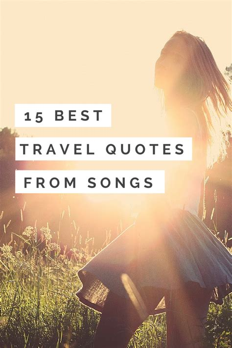 travel quotes  inspiring travel quotes  songs