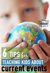 6 Tips for Teaching Kids About Current Events | Homeschool ...
