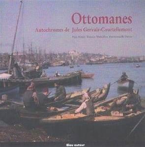Livre Ottomanes Autochromes De Jules Gervais