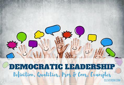 democratic leadership guide definition qualities pros