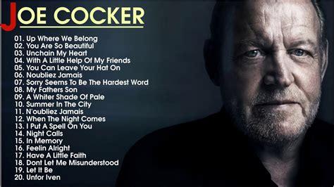 the best of joe cocker live joe cocker greatest hits best songs of joe cocker