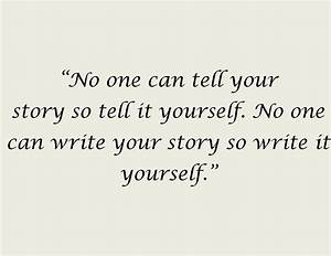 Quote About Writing Your Story | aspiringwriter22