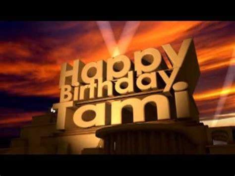 happy birthday tami youtube