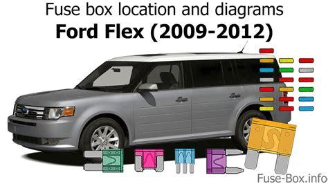 2012 Ford Flex Fuse Box by Fuse Box Location And Diagrams Ford Flex 2009 2012