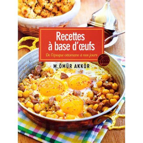 cuisine a base d oeuf recette de cuisine a base d 39 oeuf gourmandise en image