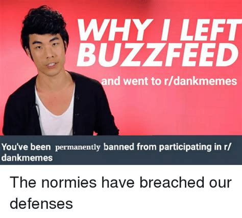 Buzzfeed Memes - why i left buzzfeed and went to rdankmemes you ve been permanently banned from participating in