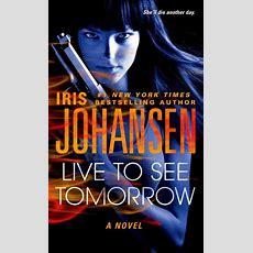 Live To See Tomorrow By Iris Johansen, Hardcover  Barnes & Noble®