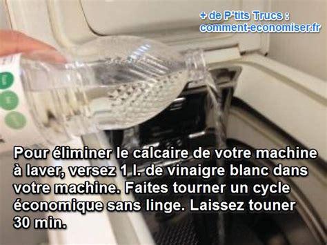 du calcaire dans la machine 224 laver comment l enlever facilement