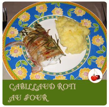 cuisiner du cabillaud au four cabillaud roti au four au bacon et au romarin de véro