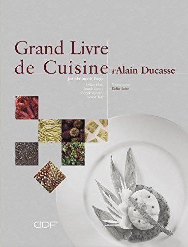 le grand livre de cuisine dalain ducasse