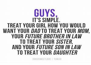 Guys, treat you... Mom N Sis Quotes