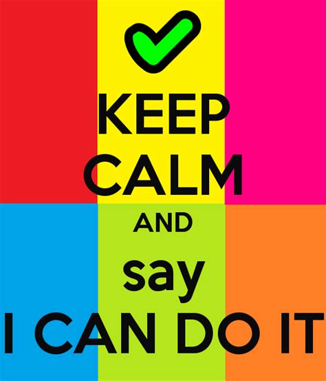 Keep Calm And Say I Can Do It Poster  I Can Do It Keep