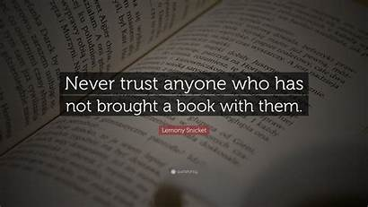 Quotes Lemony Snicket Trust Books Quote Reading