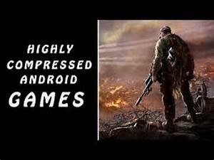 HOW TO DOWNLOAD HIGHLY COMPRESSED GAMES IN ANDROID... 100% ...