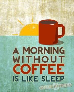 sleepy morning coffee quotes quotesgram