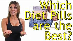 Diet Pills - What Are The Best Diet Pills For Weight Loss