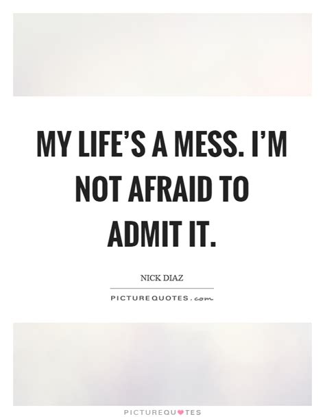 My Lifes A Mess Quotes Tumblr