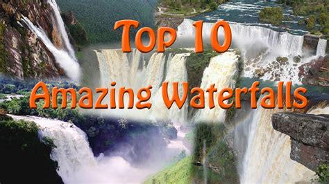 Top Greatest Waterfalls The World Ten
