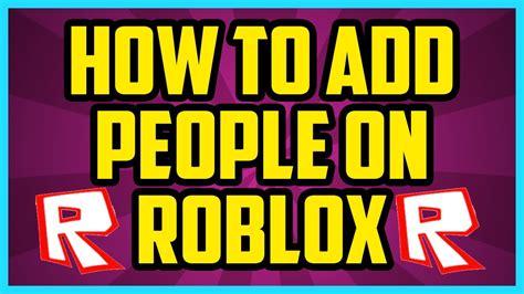 add friends  roblox  quick easy
