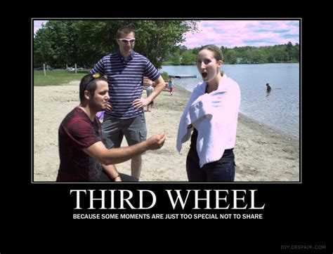Third Wheel Meme - being a 3rd wheel quotes quotesgram