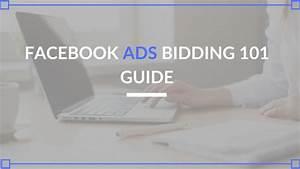 Facebook Ads Bidding 101 Guide  Automatic Vs  Manual Bids