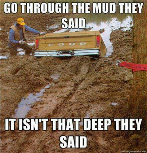 Mudding Memes Pin By Gassett On Quotes That I