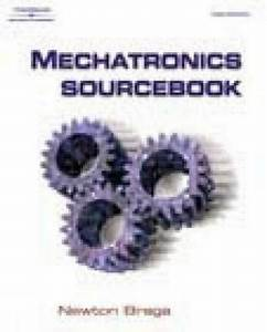Mechatronics Sourcebook By Newton Braga  2002  Trade Paperback  New Edition  For Sale Online