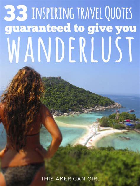 inspiring travel quotes guaranteed  give  wanderlust