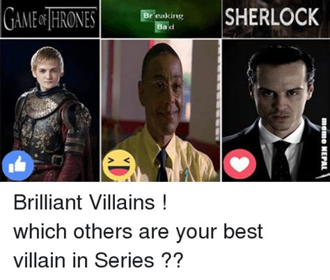 Huell Meme - g4mf thrones sherlock breaking bad meme nepal in d brilliant villains which others are your