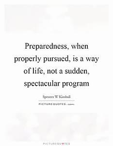 Preparedness, w... Life Spectacular Quotes