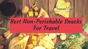 Best Non-Perishable Snacks For Travel – 20 Different Snack ...